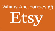 Whims And Fancies @ Etsy