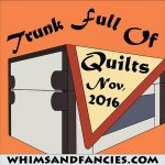 Trunk Full Of Quilts – 2016