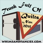Trunk Full Of Quilts – 2015
